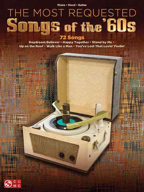 The Most Requested Songs of the '60s By Hal Leonard Publishing Corporation (COR)